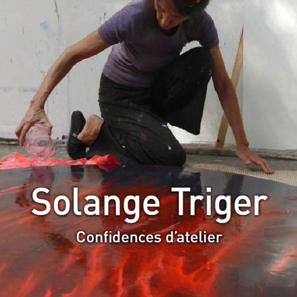 Solange Triger – Confidences d'atelier