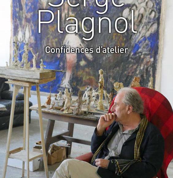 Serge Plagnol – Confidences d'atelier